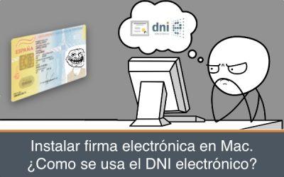 Instalar firma electrónica en Mac. Cómo usar el DNI electrónico