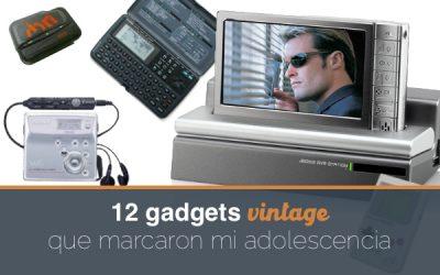 12 Gadgets Vintage que marcaron mi adolescencia.