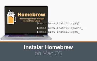 Instalar Homebrew en Mac OS. ¿Que es Homebrew?